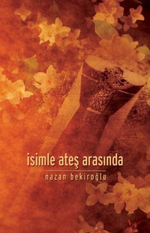 Nazan Bekiroğlu-İsimle Ateş Arasında