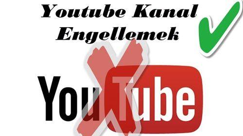 Youtube de kanal engelleme ! [Çözüldü]